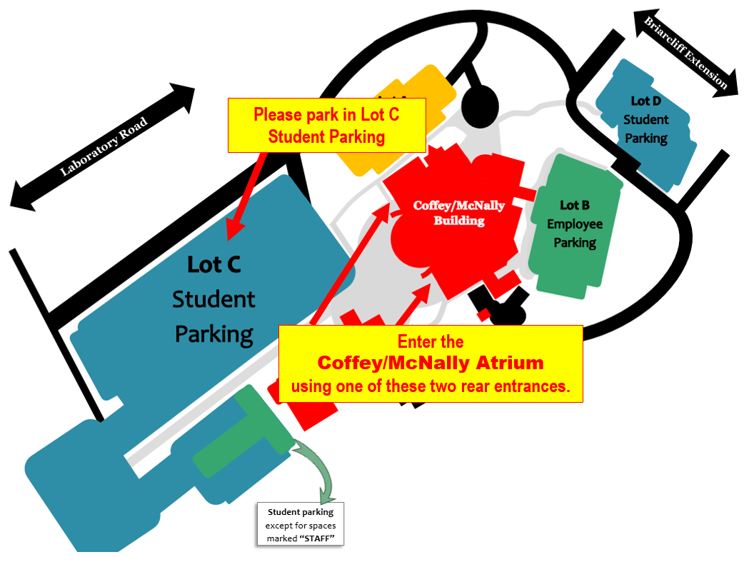The entrances into the Atrium are very near the Lot C Student Parking area for parking. Once you enter the campus using the Main Entrance off of Briarcliff Avenue, please continue past the Coffey/McNally Building (which will be on your left) and you will see the Lot C Student Parking lot also on your left (please see the diagram below). You will need to enter the Coffey/McNally Building through one of the two rear entrances as indicated on the campus map below. Student parking is Lot C, excluding all spaces marked for Staff.